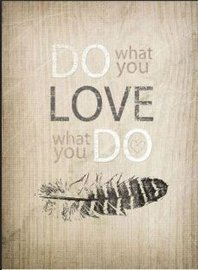 Tekstbord van hout - Do what you love ..